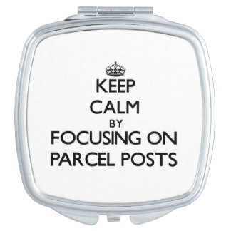 Keep Calm by focusing on Parcel Posts Travel Mirrors