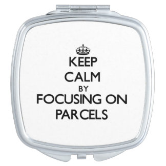Keep Calm by focusing on Parcels Travel Mirror