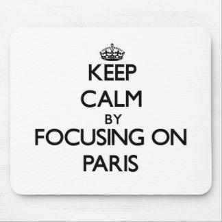 Keep Calm by focusing on Paris Mousepad