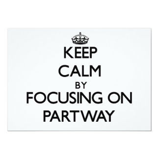 "Keep Calm by focusing on Partway 5"" X 7"" Invitation Card"