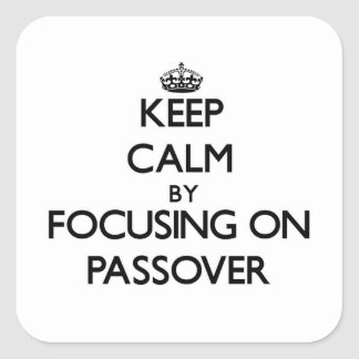 Keep Calm by focusing on Passover Sticker