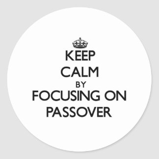 Keep Calm by focusing on Passover Stickers