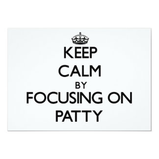 "Keep Calm by focusing on Patty 5"" X 7"" Invitation Card"