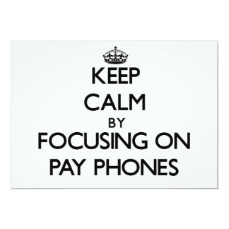 Keep Calm by focusing on Pay Phones Invitation