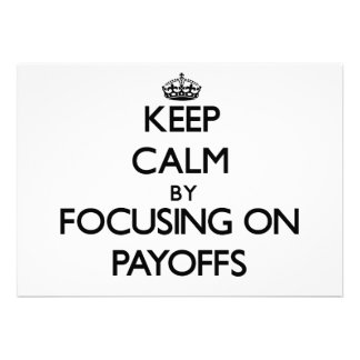 Keep Calm by focusing on Payoffs Personalized Invitations
