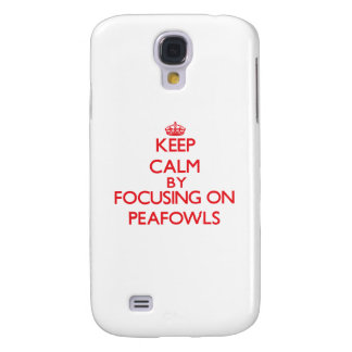 Keep calm by focusing on Peafowls Samsung Galaxy S4 Covers