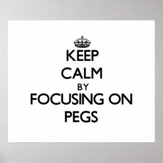 Keep Calm by focusing on Pegs Print