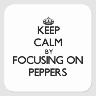 Keep Calm by focusing on Peppers Sticker