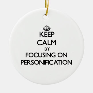 Keep Calm by focusing on Personification Christmas Tree Ornament