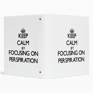 Keep Calm by focusing on Perspiration Binder