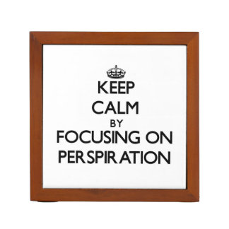 Keep Calm by focusing on Perspiration Pencil Holder