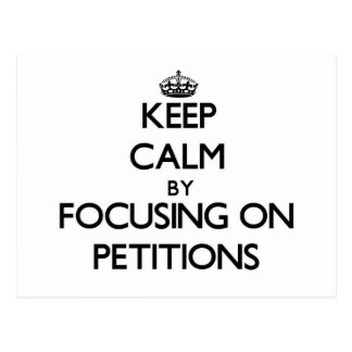 Keep Calm by focusing on Petitions Postcard