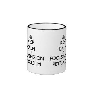 Keep Calm by focusing on Petroleum Ringer Coffee Mug