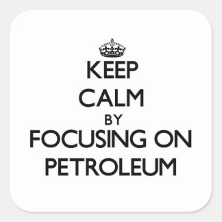 Keep Calm by focusing on Petroleum Square Sticker