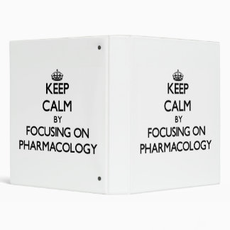 Keep calm by focusing on Pharmacology 3 Ring Binder