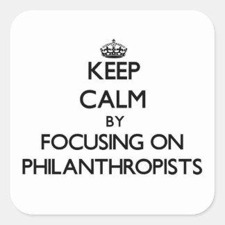 Keep Calm by focusing on Philanthropists Sticker