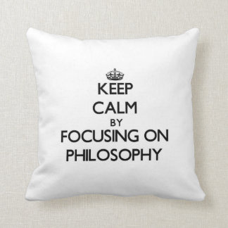 Keep calm by focusing on Philosophy Throw Pillow
