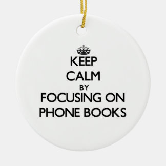 Keep Calm by focusing on Phone Books Christmas Ornament
