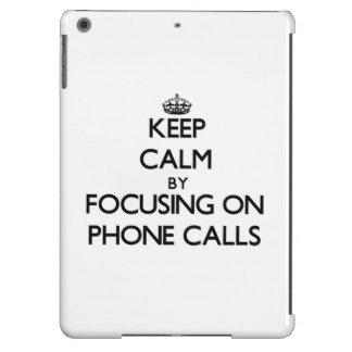 Keep Calm by focusing on Phone Calls Case For iPad Air