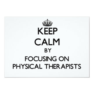 Keep Calm by focusing on Physical Therapists Personalized Invite