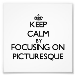 Keep Calm by focusing on Picturesque Photograph