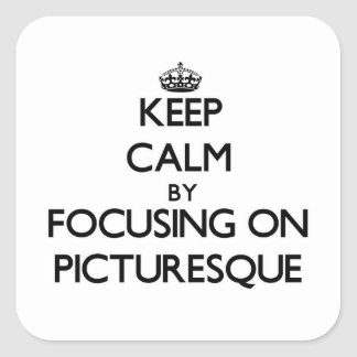 Keep Calm by focusing on Picturesque Square Sticker