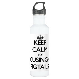Keep Calm by focusing on Pigtails 24oz Water Bottle