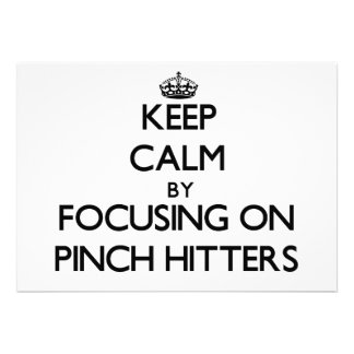 Keep Calm by focusing on Pinch Hitters Custom Announcements