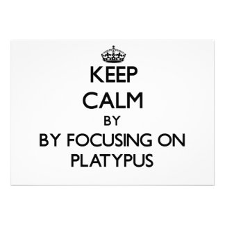 Keep calm by focusing on Platypus Personalized Announcement