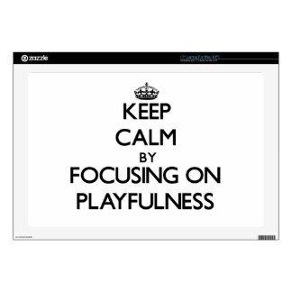 Keep Calm by focusing on Playfulness Decals For Laptops