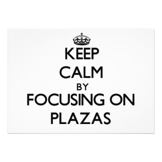 Keep Calm by focusing on Plazas Personalized Invitations