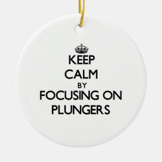 Keep Calm by focusing on Plungers Double-Sided Ceramic Round Christmas Ornament