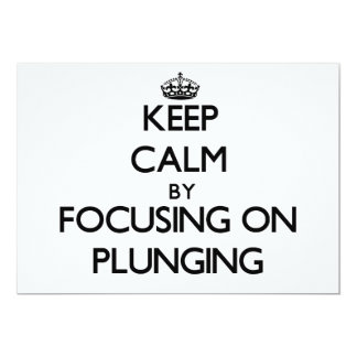 Keep Calm by focusing on Plunging Personalized Invite