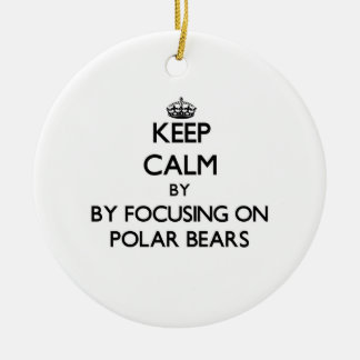 Keep calm by focusing on Polar Bears Christmas Tree Ornaments