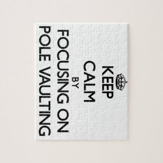 Keep Calm by focusing on Pole Vaulting Jigsaw Puzzles