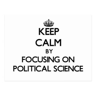 Keep Calm by focusing on Political Science Postcard