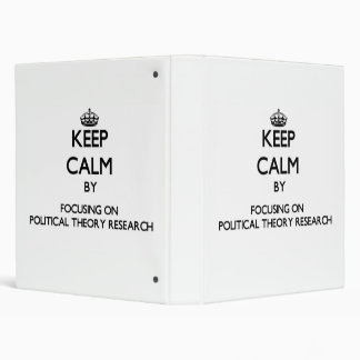 Keep calm by focusing on Political Theory Research Binder