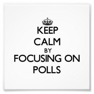 Keep Calm by focusing on Polls Photo