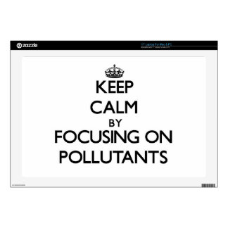 "Keep Calm by focusing on Pollutants 17"" Laptop Skin"