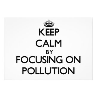 Keep Calm by focusing on Pollution Personalized Announcement
