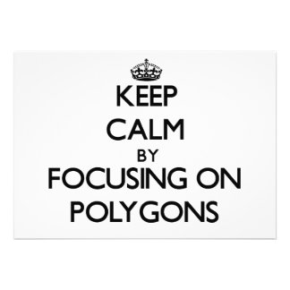 Keep Calm by focusing on Polygons Custom Announcement