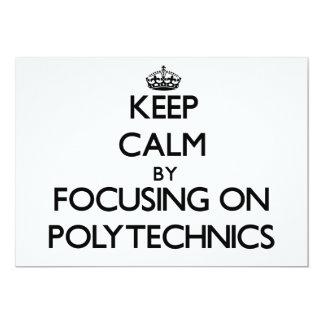 "Keep Calm by focusing on Polytechnics 5"" X 7"" Invitation Card"