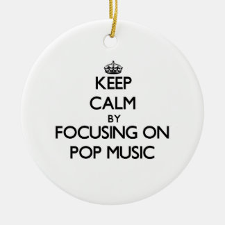 Keep Calm by focusing on Pop Music Double-Sided Ceramic Round Christmas Ornament