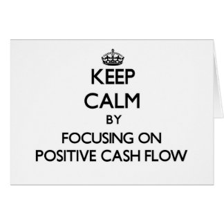 Keep Calm by focusing on Positive Cash Flow Stationery Note Card