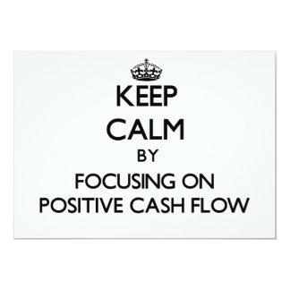 "Keep Calm by focusing on Positive Cash Flow 5"" X 7"" Invitation Card"