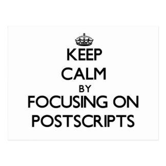 Keep Calm by focusing on Postscripts Postcards