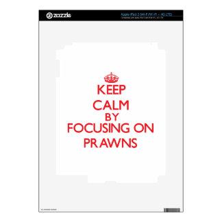 Keep calm by focusing on Prawns iPad 3 Skins