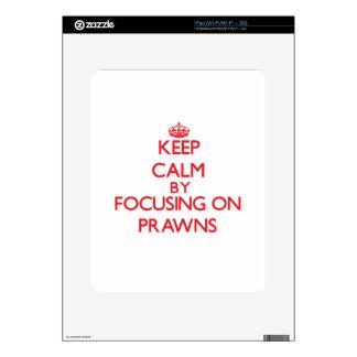 Keep calm by focusing on Prawns iPad Skins