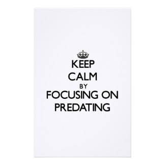Keep Calm by focusing on Predating Stationery Paper