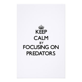 Keep Calm by focusing on Predators Customized Stationery